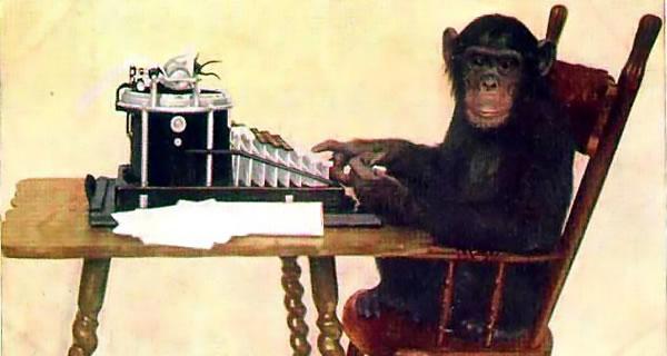 猿の一群がめちゃくちゃにタイプライターを叩いても、シェークスピア作品が生まれることはない。
